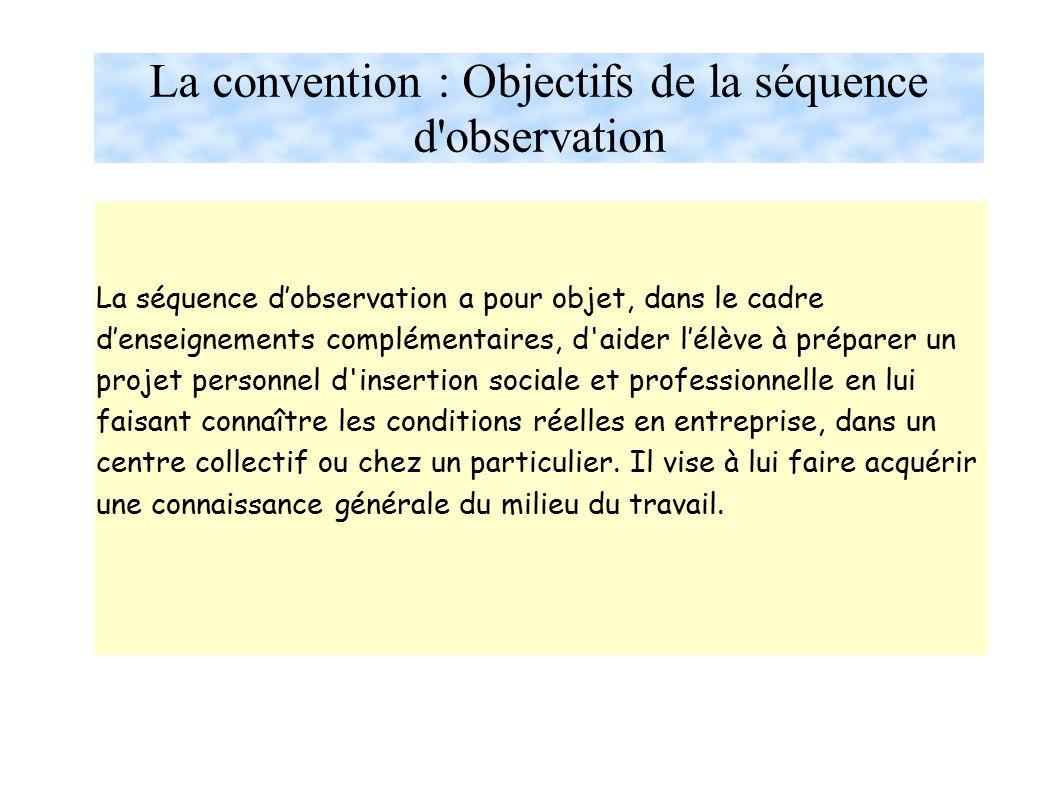 La convention : Objectifs de la séquence d observation