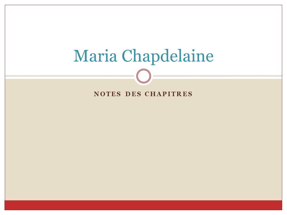 Maria Chapdelaine Notes des chapitres
