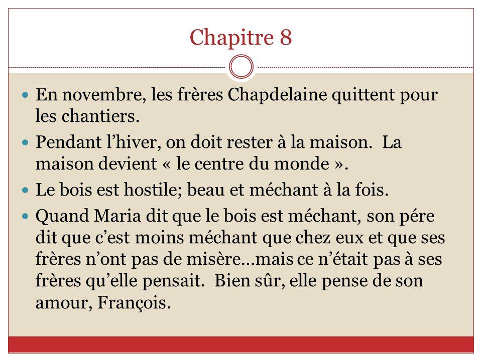 Chapitre 8 En novembre, les frères Chapdelaine quittent pour les chantiers.