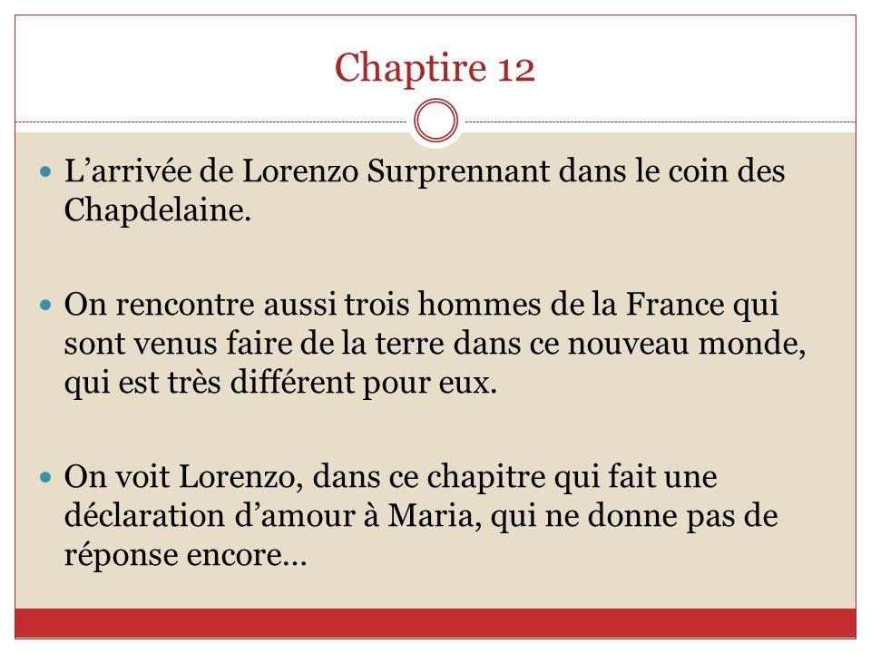 Chaptire 12 L'arrivée de Lorenzo Surprennant dans le coin des Chapdelaine.