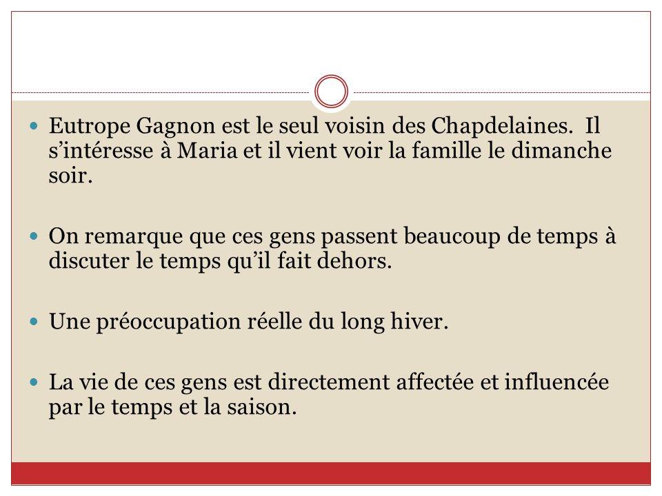 Eutrope Gagnon est le seul voisin des Chapdelaines