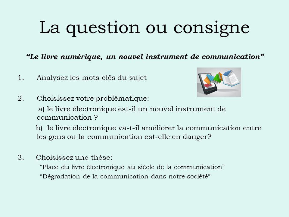 La question ou consigne
