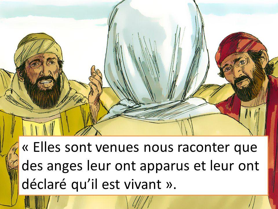 « Elles sont venues nous raconter que des anges leur ont apparus et leur ont déclaré qu'il est vivant ».