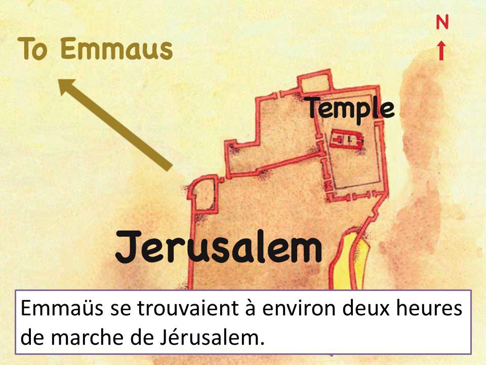 Emmaüs se trouvaient à environ deux heures de marche de Jérusalem.