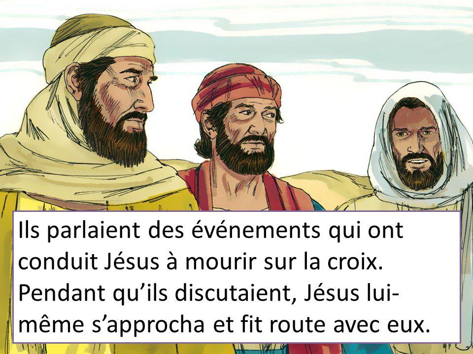 Ils parlaient des événements qui ont conduit Jésus à mourir sur la croix.