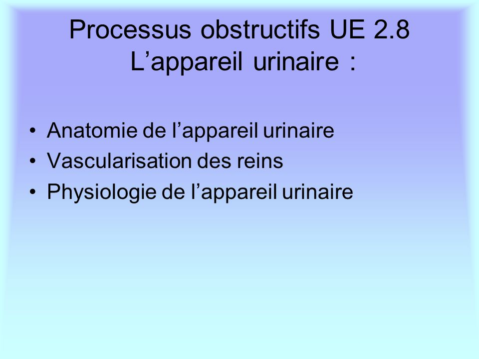 Processus obstructifs UE 2.8 L'appareil urinaire :