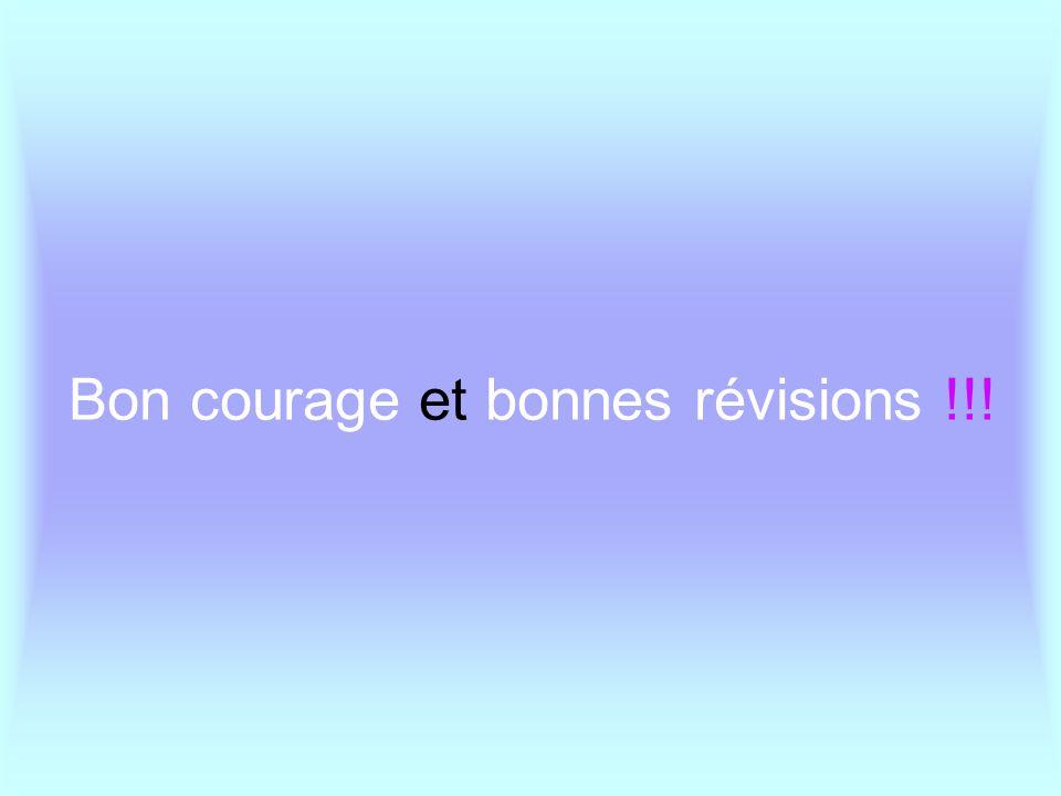 Bon courage et bonnes révisions !!!
