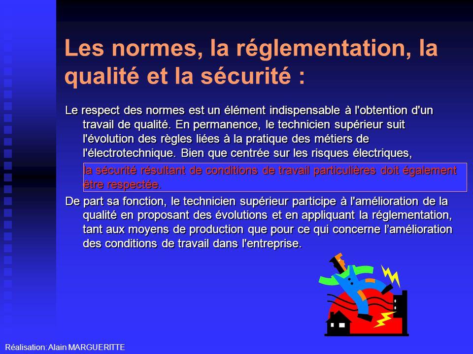 Les normes, la réglementation, la qualité et la sécurité :