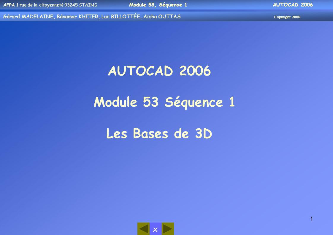 AUTOCAD 2006 Module 53 Séquence 1 Les Bases de 3D