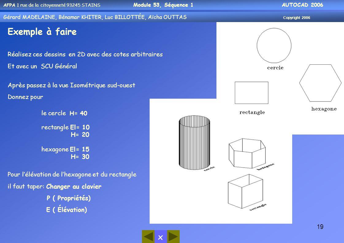 Exemple à faire Réalisez ces dessins en 2D avec des cotes arbitraires