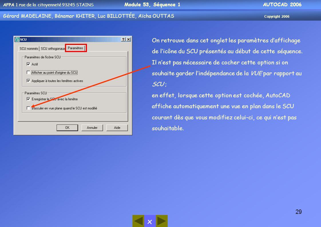 On retrouve dans cet onglet les paramètres d'affichage de l'icône du SCU présentés au début de cette séquence.