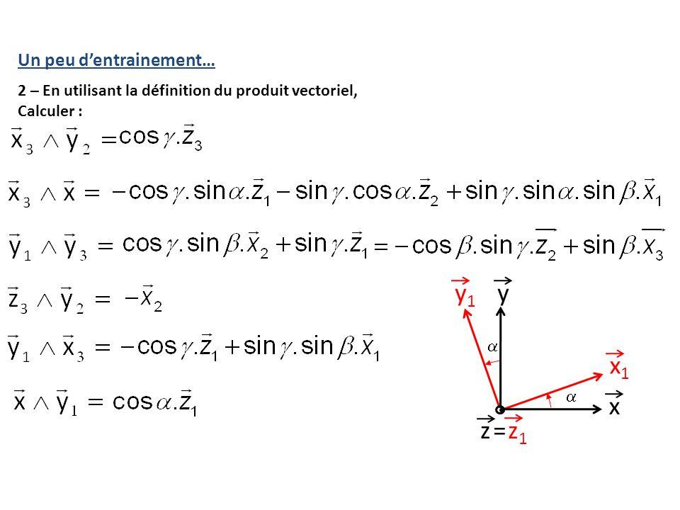 y x y1 x1 = z1 z Un peu d'entrainement…