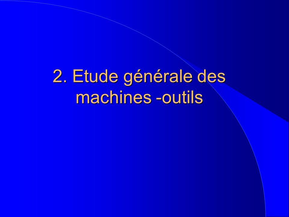 2. Etude générale des machines -outils