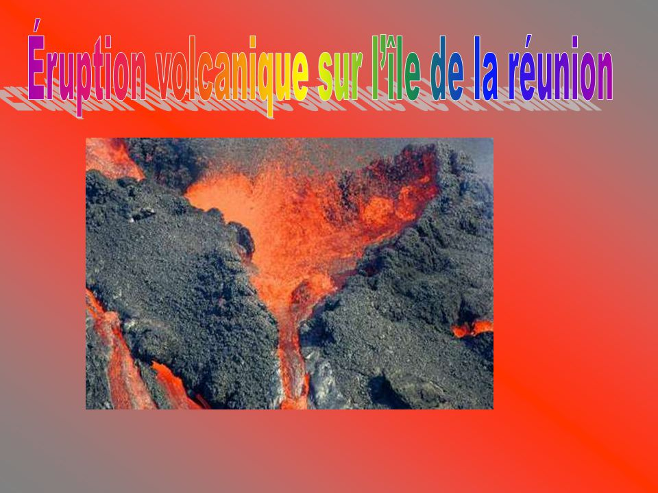 Éruption volcanique sur l'île de la réunion