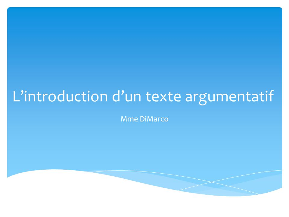 L'introduction d'un texte argumentatif