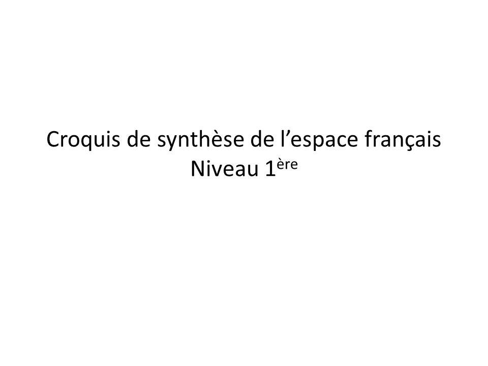 Croquis de synthèse de l'espace français Niveau 1ère