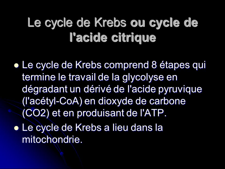 Le cycle de Krebs ou cycle de l acide citrique