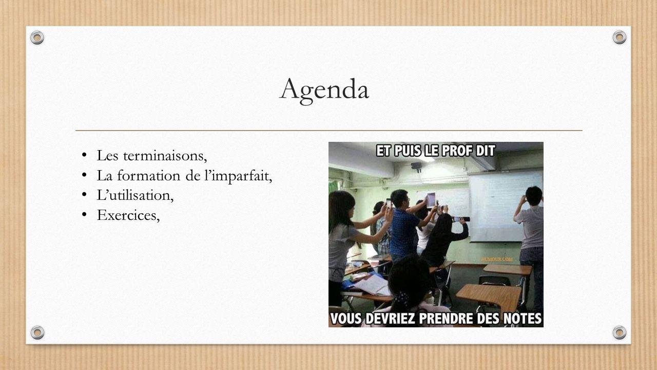 Agenda Les terminaisons, La formation de l'imparfait, L'utilisation,