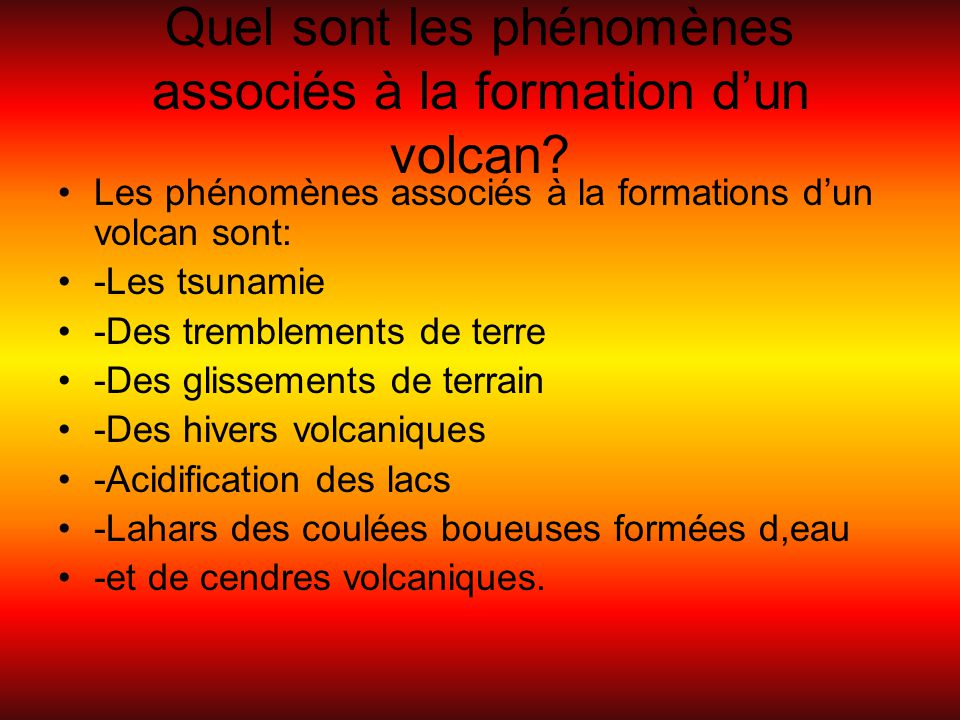 Quel sont les phénomènes associés à la formation d'un volcan