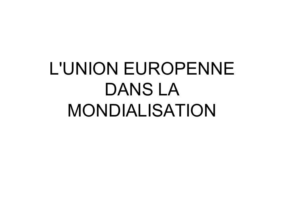 L UNION EUROPENNE DANS LA MONDIALISATION