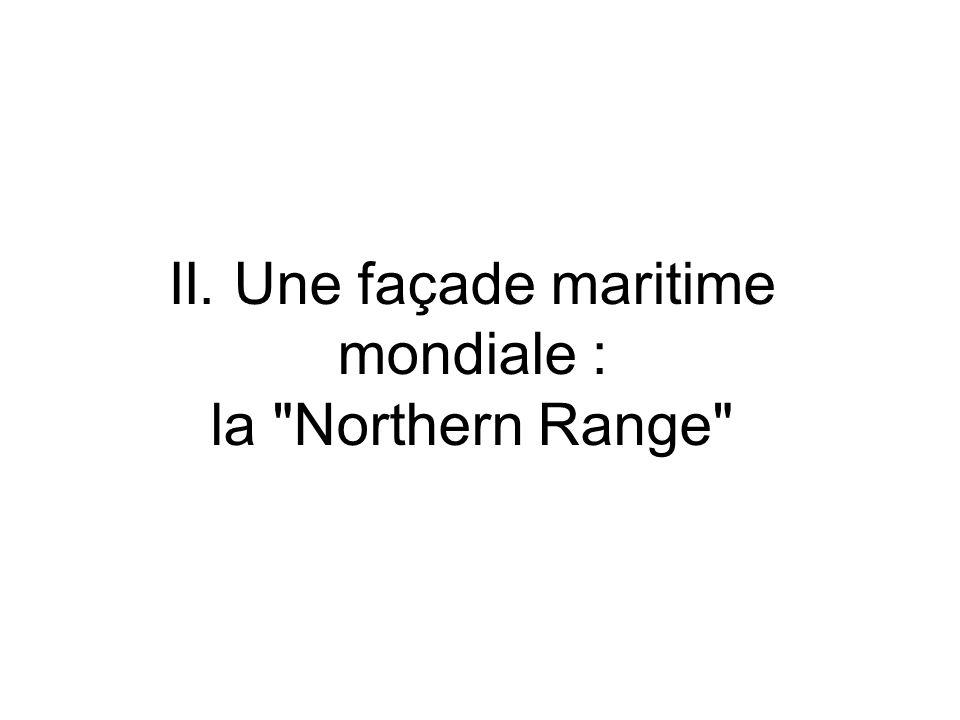 II. Une façade maritime mondiale : la Northern Range
