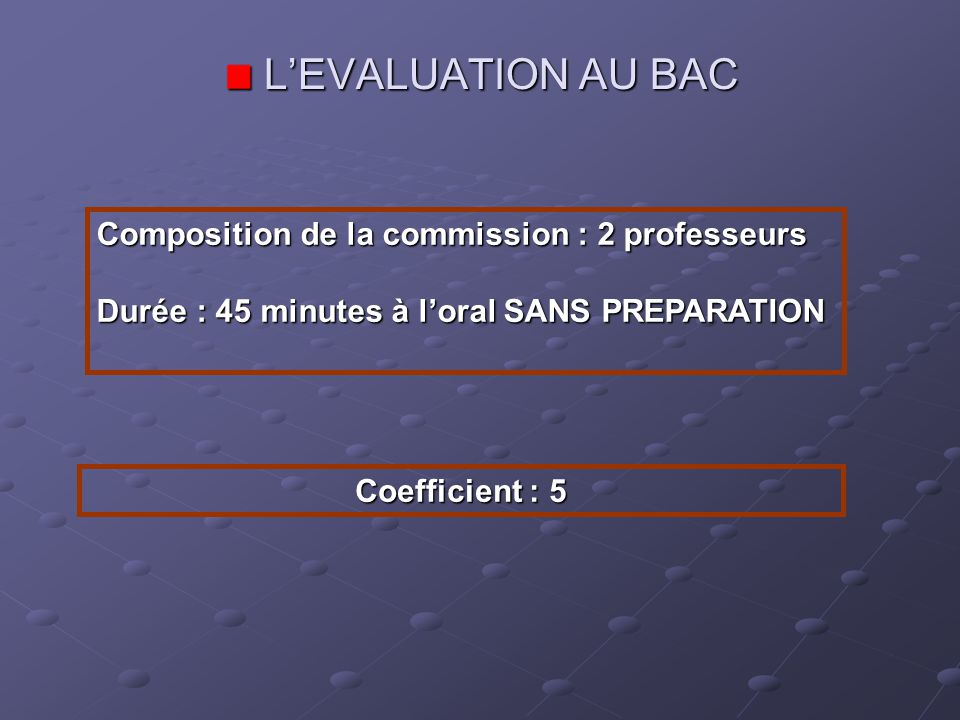 L'EVALUATION AU BAC Composition de la commission : 2 professeurs