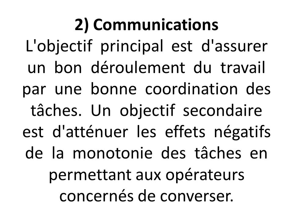 2) Communications L objectif principal est d assurer un bon déroulement du travail par une bonne coordination des tâches.