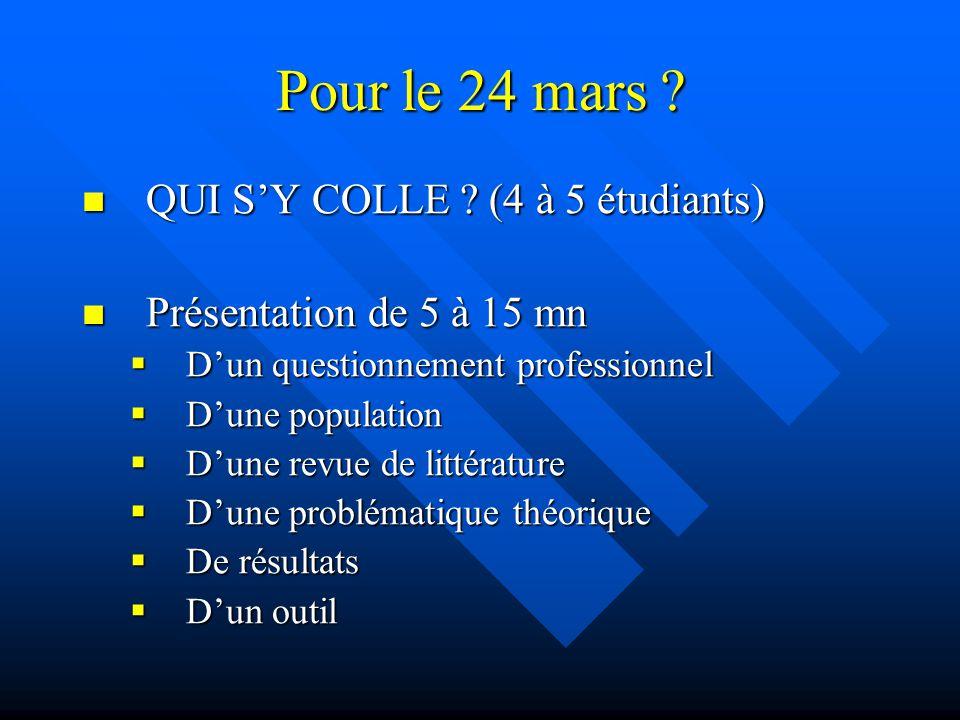 Pour le 24 mars QUI S'Y COLLE (4 à 5 étudiants)