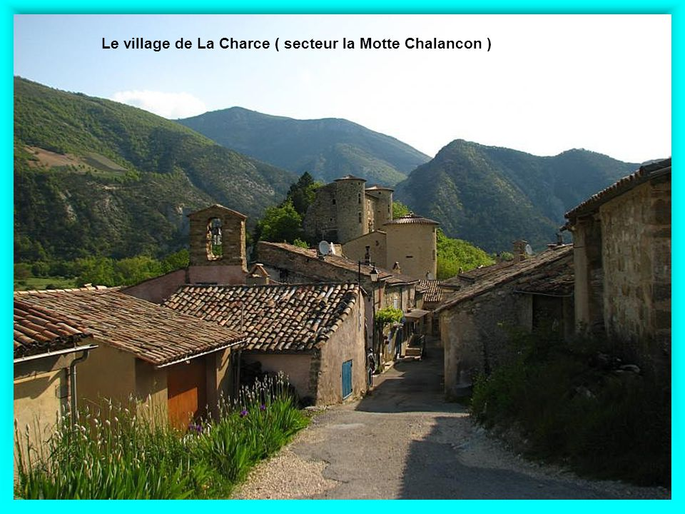 Le village de La Charce ( secteur la Motte Chalancon )