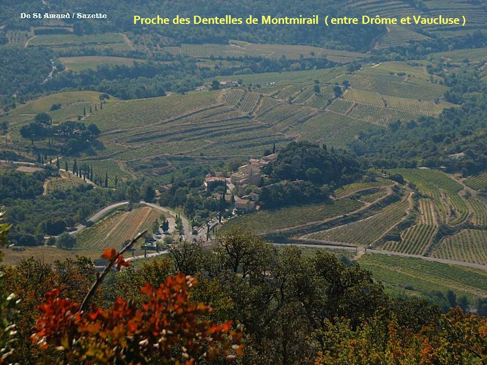 Proche des Dentelles de Montmirail ( entre Drôme et Vaucluse )