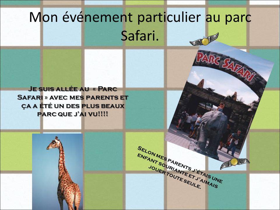Mon événement particulier au parc Safari.