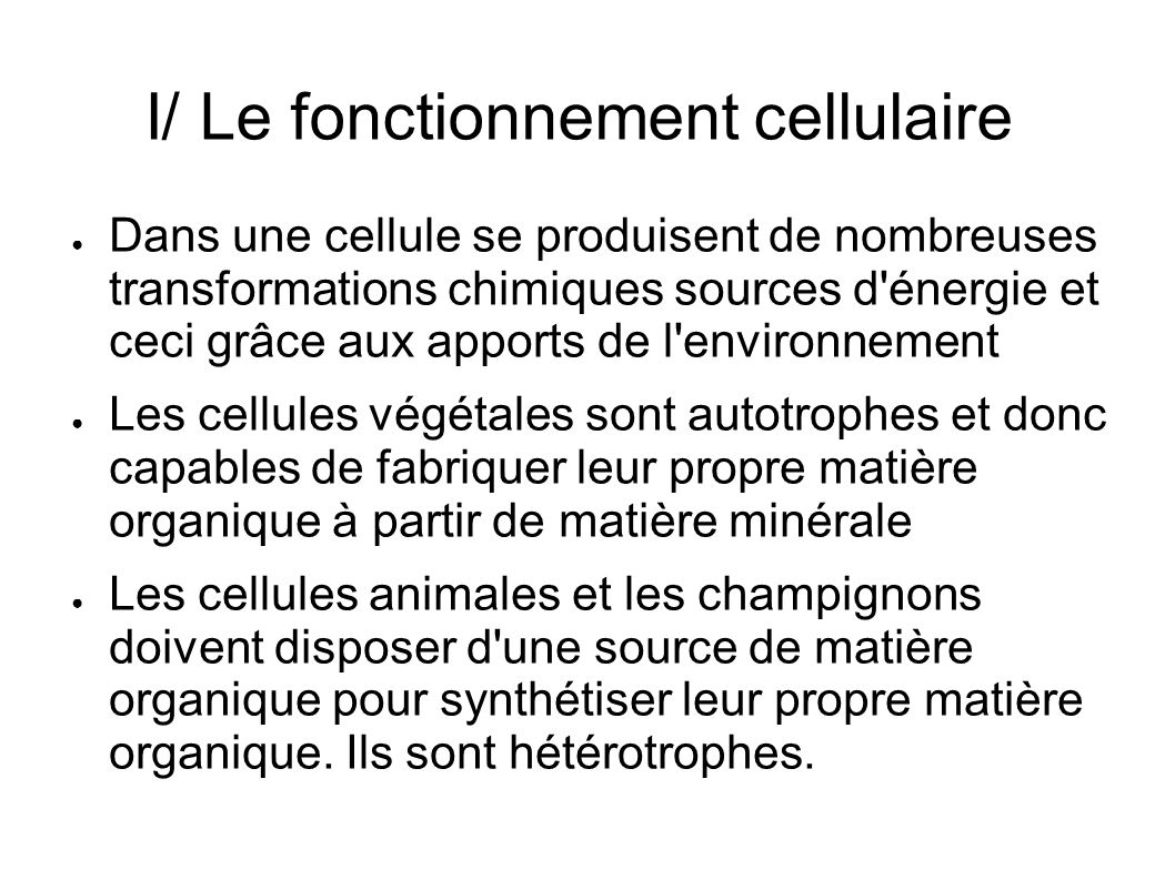 I/ Le fonctionnement cellulaire