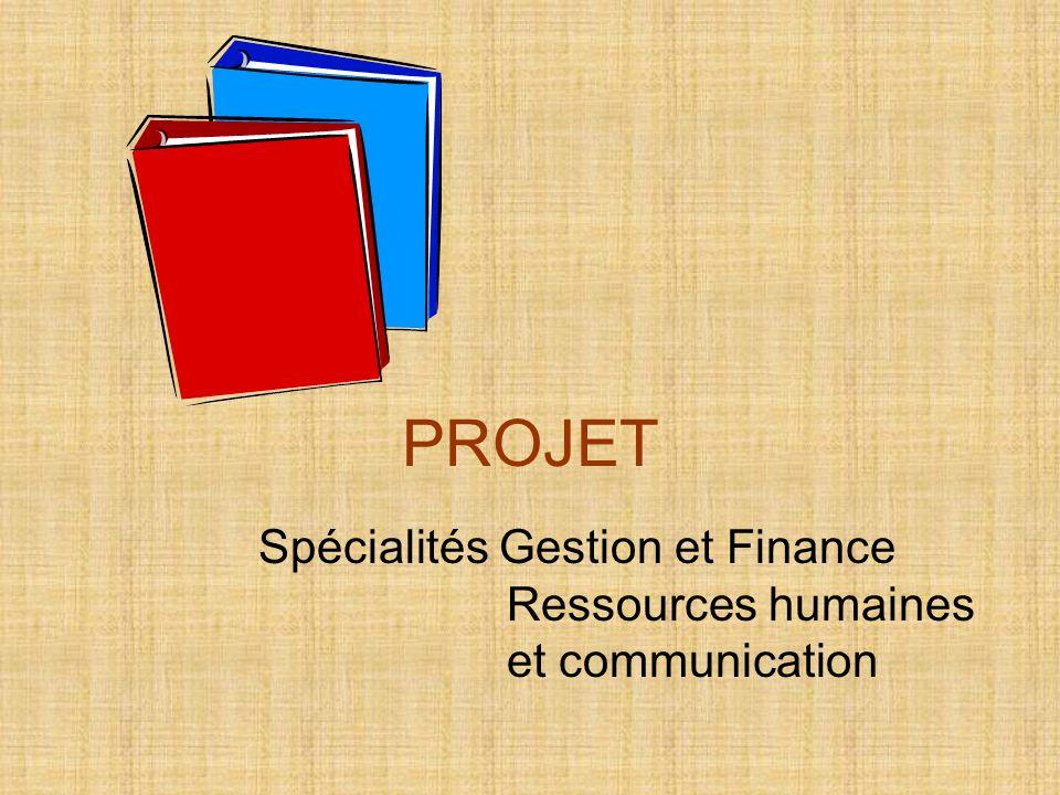 Spécialités Gestion et Finance Ressources humaines et communication