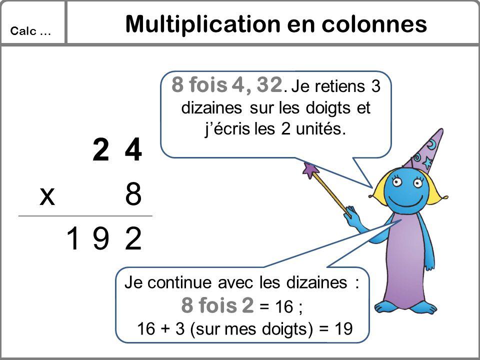 2 4 x 8 1 9 Multiplication en colonnes