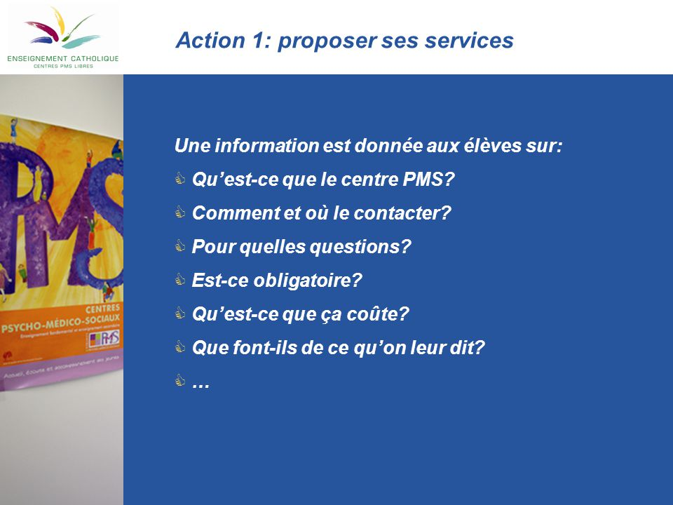 Action 1: proposer ses services