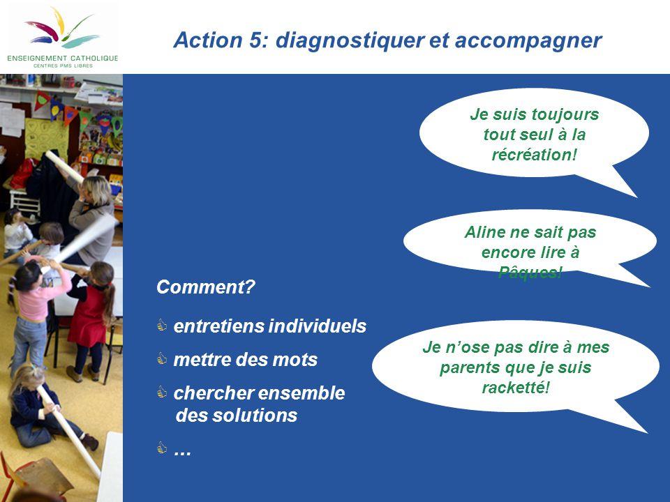 Action 5: diagnostiquer et accompagner
