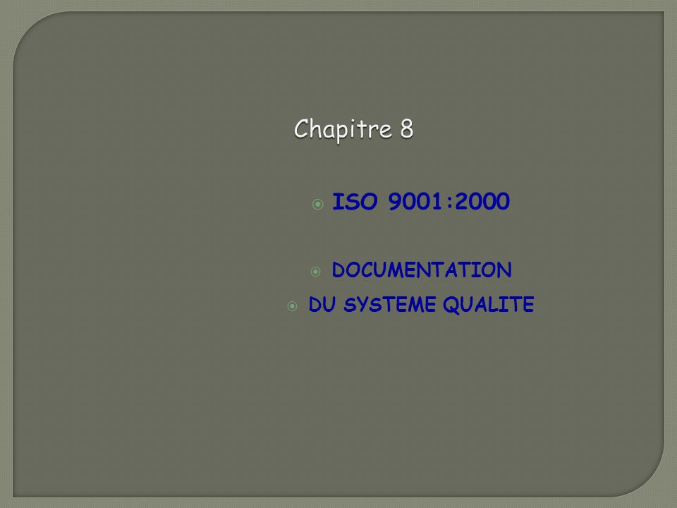 ISO 9001:2000 DOCUMENTATION DU SYSTEME QUALITE