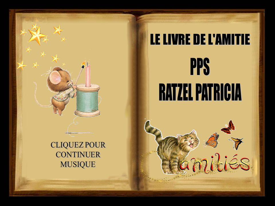 LE LIVRE DE L AMITIE PPS RATZEL PATRICIA CLIQUEZ POUR CONTINUER