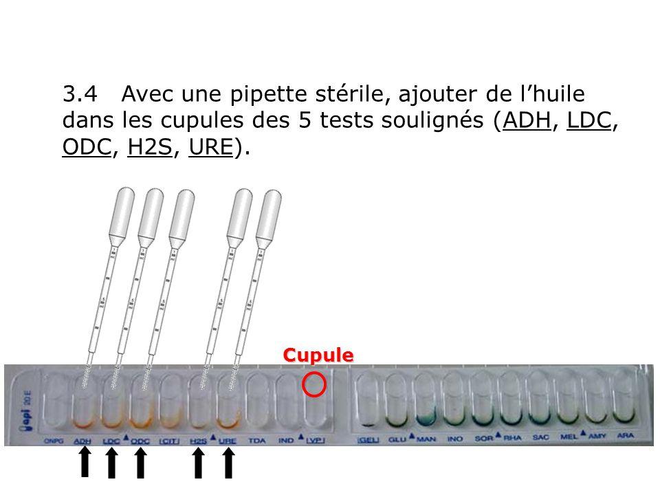 3.4 Avec une pipette stérile, ajouter de l'huile dans les cupules des 5 tests soulignés (ADH, LDC, ODC, H2S, URE).