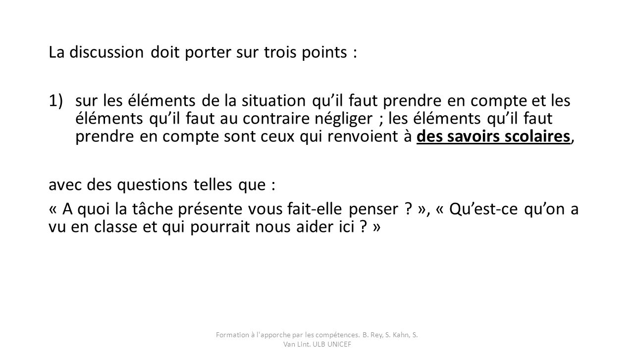 La discussion doit porter sur trois points :