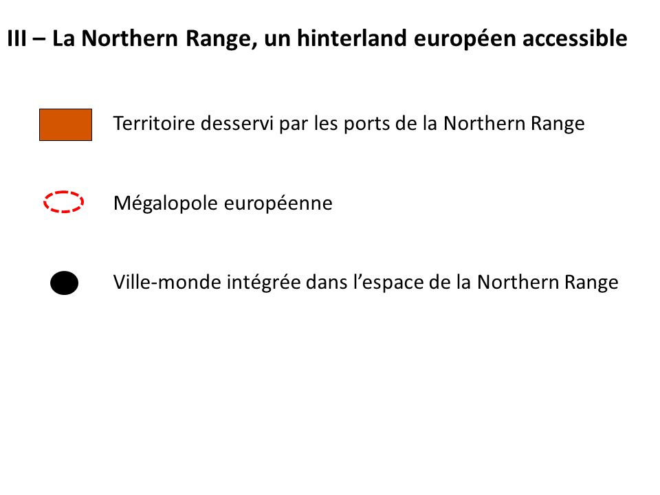 III – La Northern Range, un hinterland européen accessible