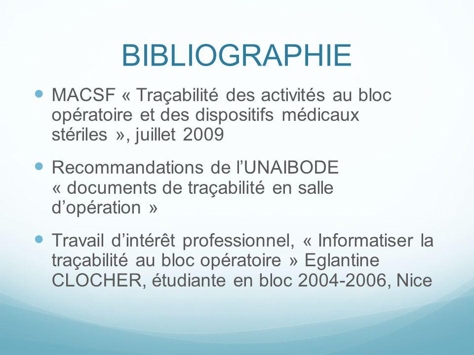 BIBLIOGRAPHIE MACSF « Traçabilité des activités au bloc opératoire et des dispositifs médicaux stériles », juillet 2009.