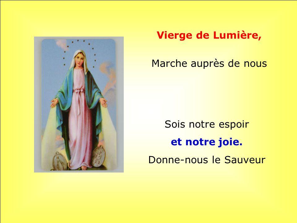 Vierge de Lumière, et notre joie.