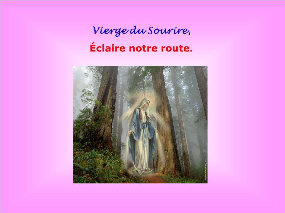 Vierge du Sourire, Éclaire notre route. . .