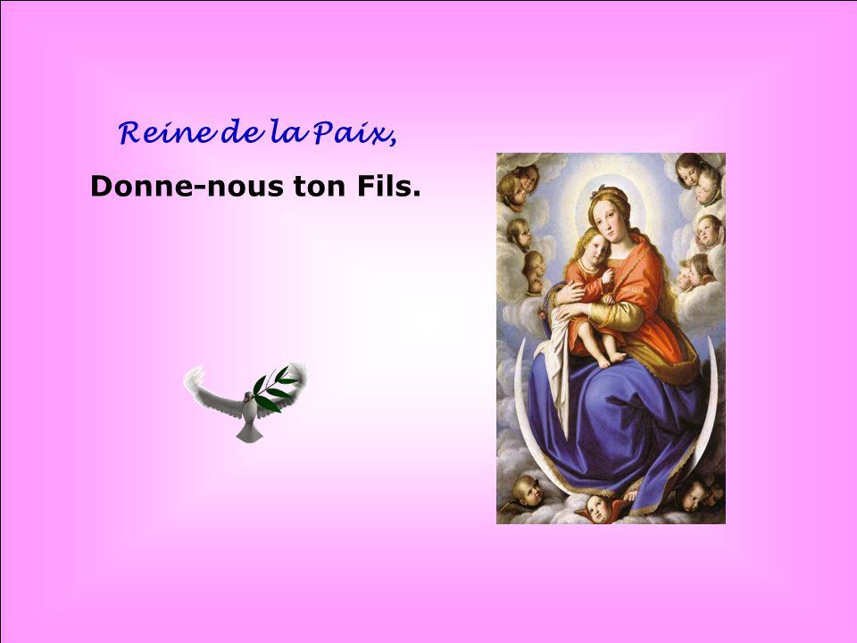 Reine de la Paix, Donne-nous ton Fils. . .
