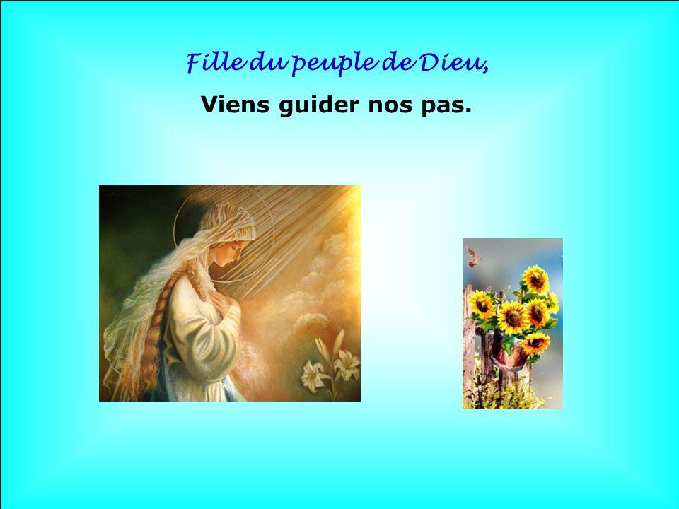 Fille du peuple de Dieu, Viens guider nos pas. . .