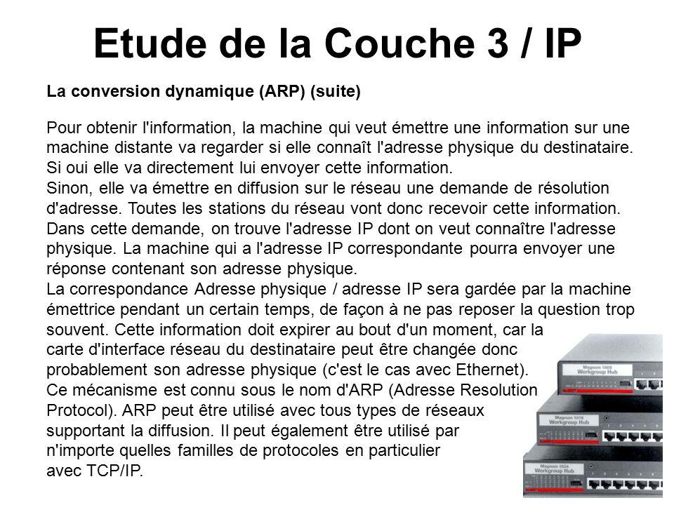 Etude de la Couche 3 / IP La conversion dynamique (ARP) (suite)