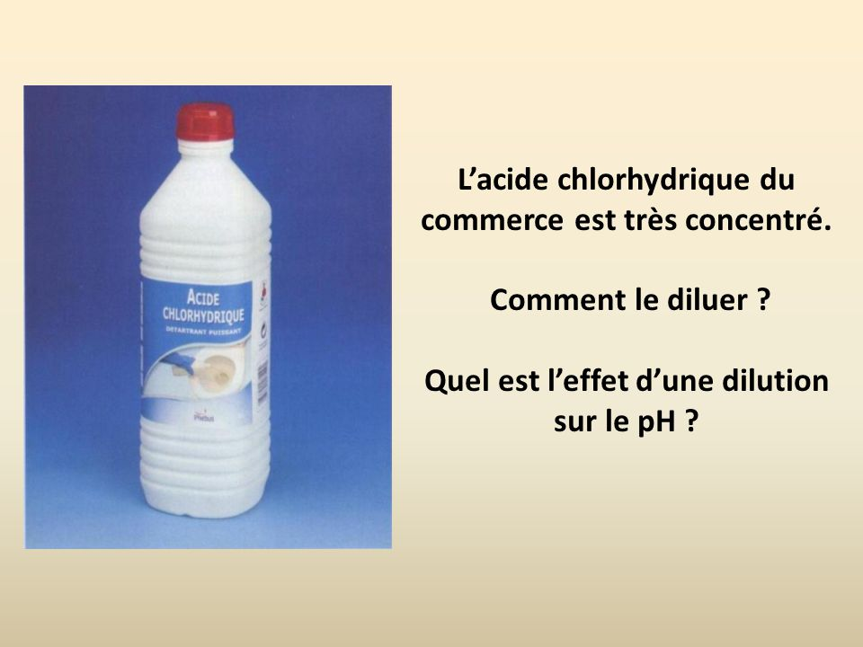 Solutions acides et basiques ppt video online t l charger for Acide chlorhydrique piscine