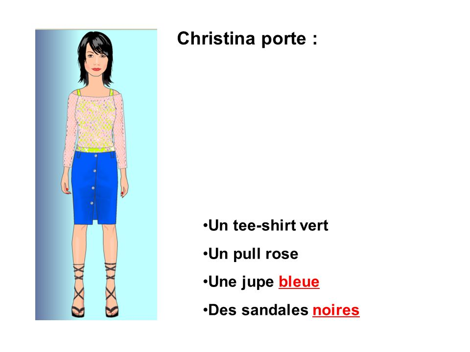 Christina porte : Un tee-shirt vert Un pull rose Une jupe bleue