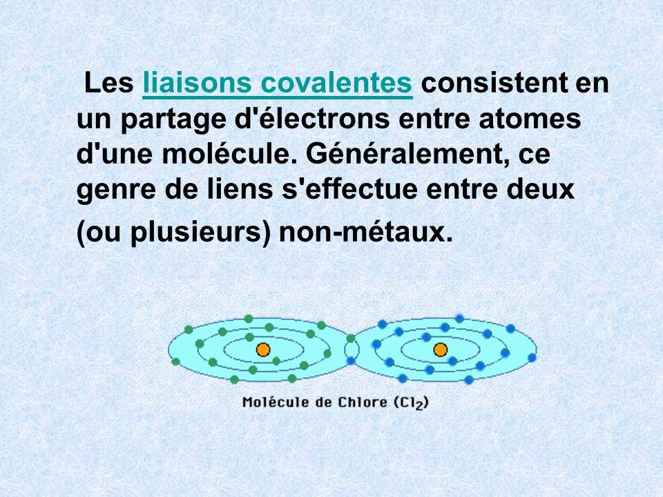 Les liaisons covalentes consistent en un partage d électrons entre atomes d une molécule. Généralement, ce genre de liens s effectue entre deux